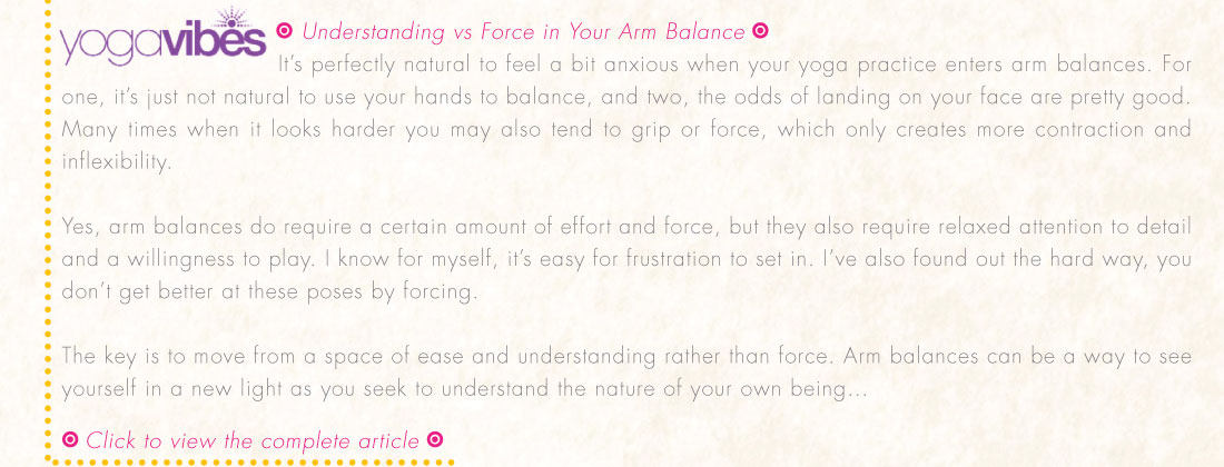 Take Flight! Understanding vs. Force in Your Arm Balance
